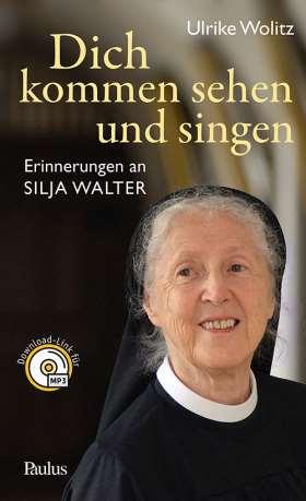 Dich kommen sehen und singen. Erinnerungen an Silja Walter