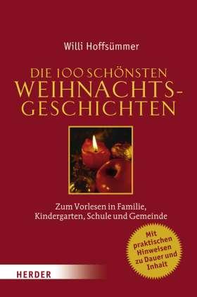 Die 100 schönsten Weihnachtsgeschichten. Zum Vorlesen in Familie, Kindergarten, Schule und Gemeinde