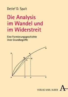 Die Analysis im Wandel und im Widerstreit. Eine Formierungsgeschichte ihrer Grundbegriffe