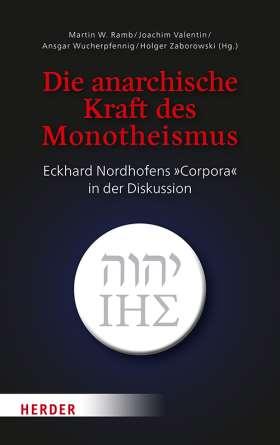 Die anarchische Kraft des Monotheismus. Eckhard Nordhofens »Corpora« in der Diskussion