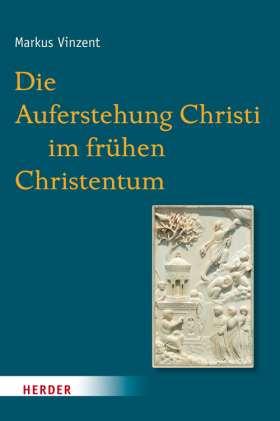 Die Auferstehung Christi im frühen Christentum