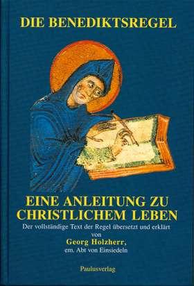 Die Benediktsregel. Eine Anleitung zu christlichem Leben