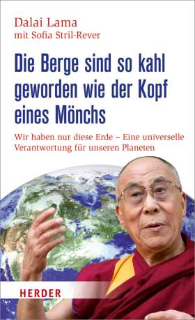 Die Berge sind so kahl geworden wie der Kopf eines Mönchs. Wir haben nur diese Erde - Eine universelle Verantwortung für unseren Planeten