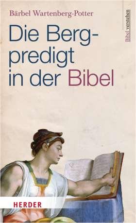 Die Bergpredigt in der Bibel. Bibel verstehen