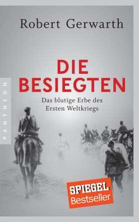 Die Besiegten. Das blutige Erbe des Ersten Weltkriegs