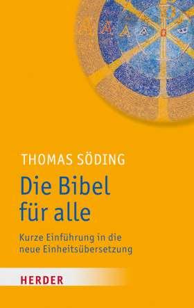Die Bibel für alle. Kurze Einführung in die neue Einheitsübersetzung