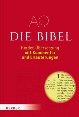 Die Bibel. Herder-Übersetzung mit Kommentar und Erläuterungen