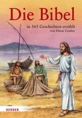 Die Bibel. in 365 Geschichten erzählt