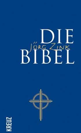 Die Bibel. neu in Sprache gefasst von Jörg Zink