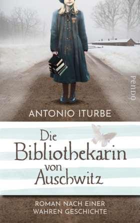 Die Bibliothekarin von Auschwitz. Roman nach einer wahren Geschichte