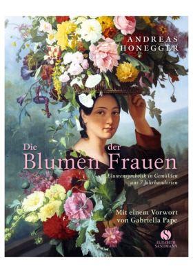 Die Blumen der Frauen. Blumensymbolik in Gemälden aus 7 Jahrhunderten