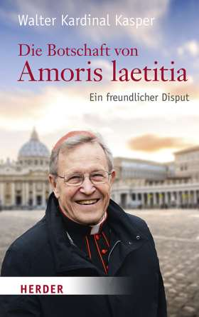 Die Botschaft von Amoris laetitia. Ein freundlicher Disput