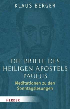 Die Briefe des heiligen Apostels Paulus. Meditationen zu den Sonntagslesungen