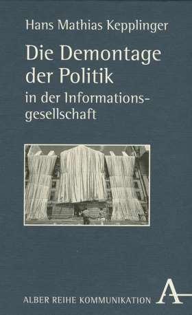 Die Demontage der Politik in der Informationsgesellschaft