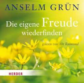 Die eigene Freude wiederfinden. gelesen von Abt Raimund