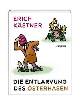 Die Entlarvung des Osterhasen. Geschichten und Gedichte
