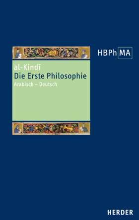 Die Erste Philosophie. Arabisch - Deutsch. Übersetzt und eingeleitet von Anna Akasoy