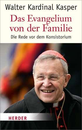 Die Evangelium von der Familie. Die Rede vor dem Konsistorium