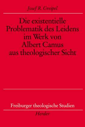 Die existentielle Problematik des Leidens im Werk von Albert Camus aus theologischer Sicht