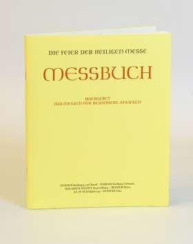 Die Feier der Heiligen Messe - Messbuch. Für die Bistümer des deutschen Sprachgebiets. Authentische Ausgabe für den liturgischen Gebrauch