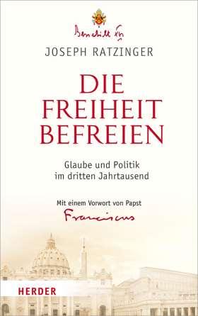 Die Freiheit befreien. Glaube und Politik im dritten Jahrtausend