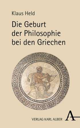 Die Geburt der Philosophie bei den Griechen: Eine phänomenologische Vergegenwärtigung Book Cover