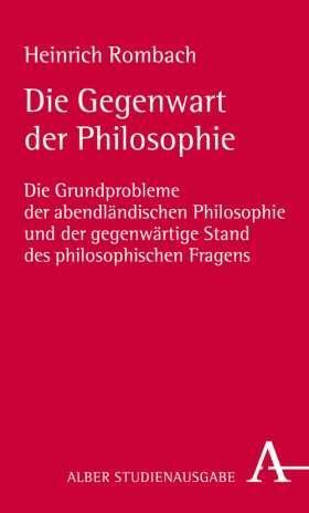 Die Gegenwart der Philosophie. Die Grundprobleme der abendländischen Philosophie und der gegenwärtige Stand des philosophischen Fragens