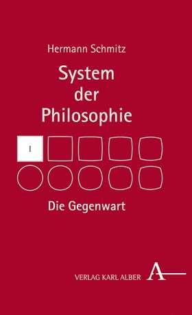 Die Gegenwart. System der Philosophie, Band I