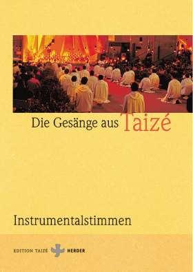 Die Gesänge aus Taizé. Instrumentalstimmen
