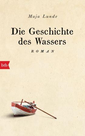 Die Geschichte des Wassers. Roman