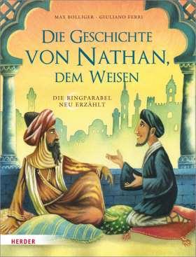 Die Geschichte von Nathan, dem Weisen. Die Ringparabel neu erzählt