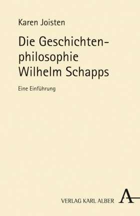 Die Geschichtenphilosophie Wilhelm Schapps. Eine Einführung