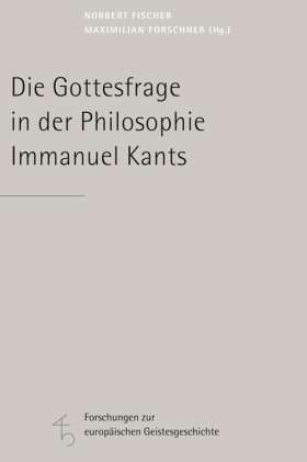 Die Gottesfrage in der Philosophie Immanuel Kants