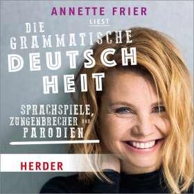 Die grammatische Deutschheit. Sprachspiele, Zungenbrecher und Parodien