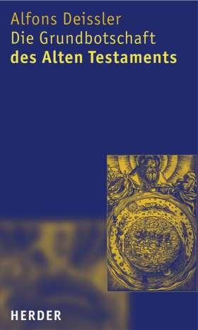 Die Grundbotschaft des Alten Testaments