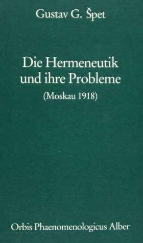 Die Hermeneutik und ihre Probleme. Moskau 1918
