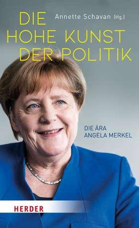 Die hohe Kunst der Politik. Die Ära Angela Merkel