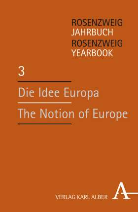 Die Idee Europa / The Notion of Europe. Rosenzweig-Jahrbuch / Rosenzweig Yearbook 3
