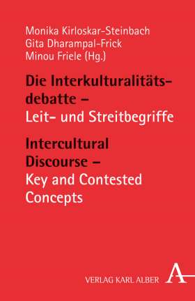 Die Interkulturalitätsdebatte - Leit- und Streitbegriffe / Intercultural Discourse - Key and Contested Concepts.  Leit- und Streitbegriffe /  Key and Contested Concepts