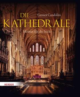 Die Kathedrale. Heimat für die Seele