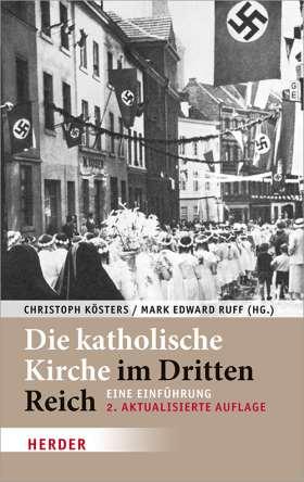 Die katholische Kirche im Dritten Reich. Eine Einführung