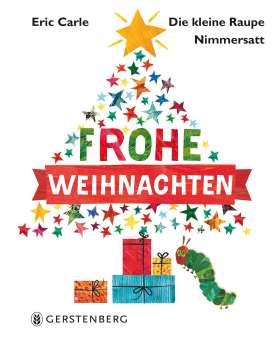 Die kleine Raupe Nimmersatt - Frohe Weihnachten. ab 2 Jahren
