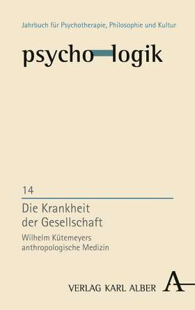 Die Krankheit der Gesellschaft. Wilhelm Kütemeyers anthropologische Medizin