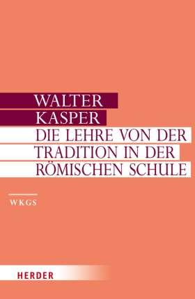 Die Lehre von der Tradition in der Römischen Schule