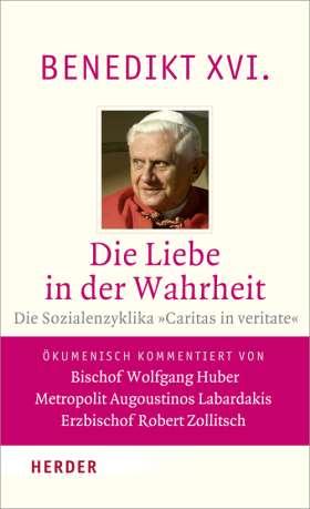 """Die Liebe in der Wahrheit. Die Sozialenzyklika """"Caritas in veritate"""". Vollständige Ausgabe"""
