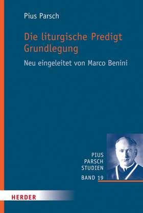 Die liturgische Predigt. Grundlegung. Neu eingeleitet von Marco Benini