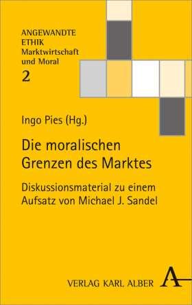 Die moralischen Grenzen des Marktes. Diskussionsmaterial zu einem Aufsatz von Michael J. Sandel