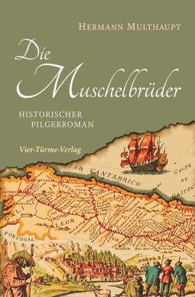 Die Muschelbrüder. Historischer Pilgerroman