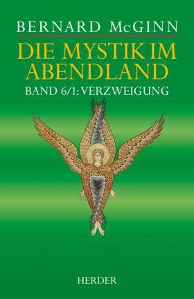Die Mystik im Abendland. Band 6/1: Verzweigung. Protestantische Mystik 1500-1650
