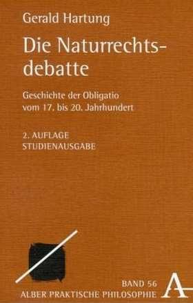 Die Naturrechtsdebatte. Geschichte der Obligatio von 17. bis 20. Jahrhundert